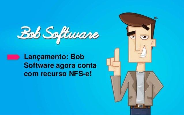 Lançamento: Bob Software agora conta com recurso NFS-e!