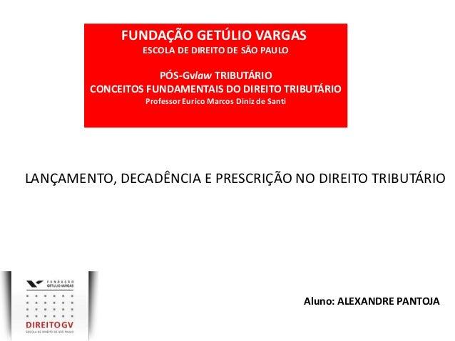 FUNDAÇÃO GETÚLIO VARGAS                 ESCOLA DE DIREITO DE SÃO PAULO                    PÓS-Gvlaw TRIBUTÁRIO        CONC...