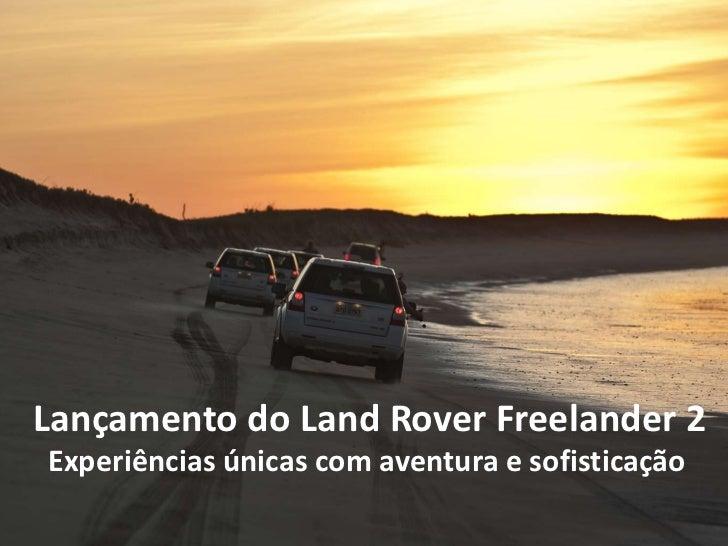 Lançamento do Land Rover Freelander 2Experiências únicas com aventura e sofisticação
