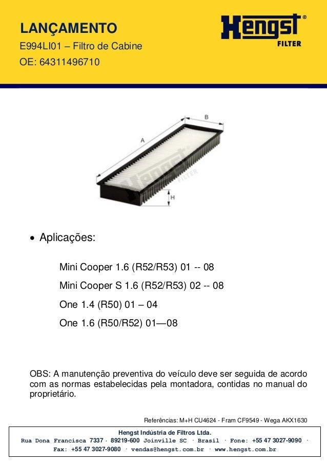 Hengst Indústria de Filtros Ltda. Rua Dona Francisca 7337 · 89219-600 Joinville SC · Brasil · Fone: +55 47 3027-9090 · Fax...