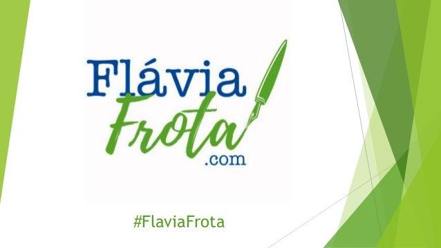 #FlaviaFrota