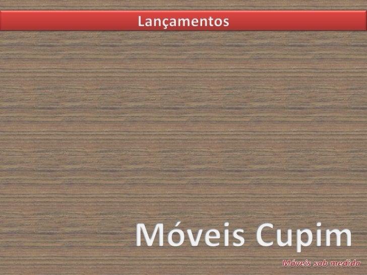 Lançamentos - móveis cupim