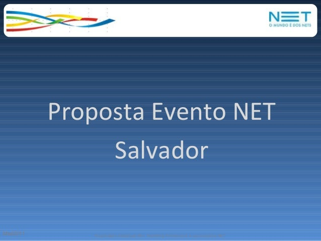 Proposta Evento NET                SalvadorMai/2011      Propriedade intelectual DR+ Marketing Promocional e uso exclusivo...