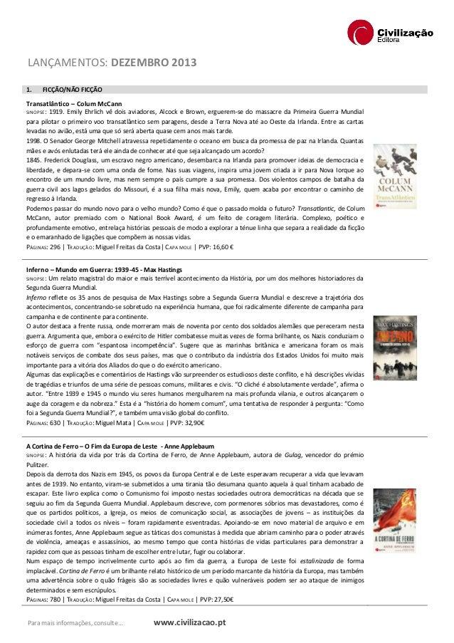 LANÇAMENTOS: DEZEMBRO 2013 1.  FICÇÃO/NÃO FICÇÃO  Transatlântico – Colum McCann SINOPSE: 1919. Emily Ehrlich vê dois aviad...