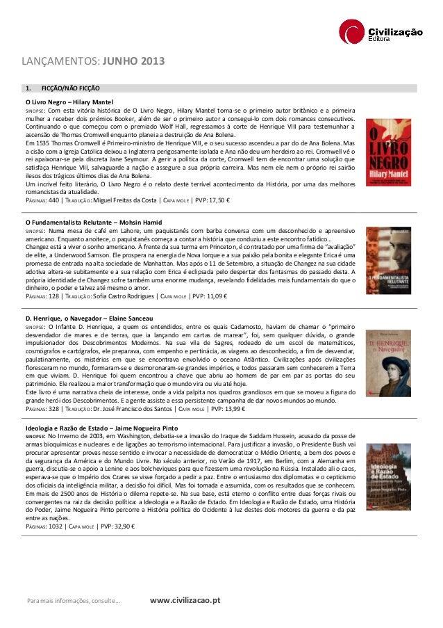 Para mais informações, consulte… www.civilizacao.ptLANÇAMENTOS: JUNHO 20131. FICÇÃO/NÃO FICÇÃOO Livro Negro – Hilary Mante...