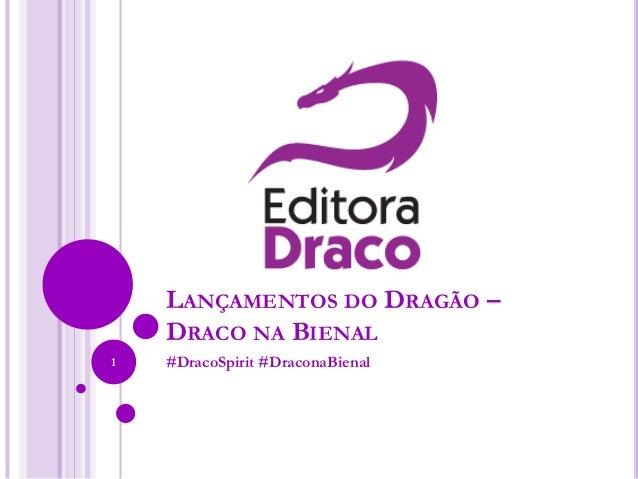 LANÇAMENTOS DO DRAGÃO – DRACO NA BIENAL #DracoSpirit #DraconaBienal1