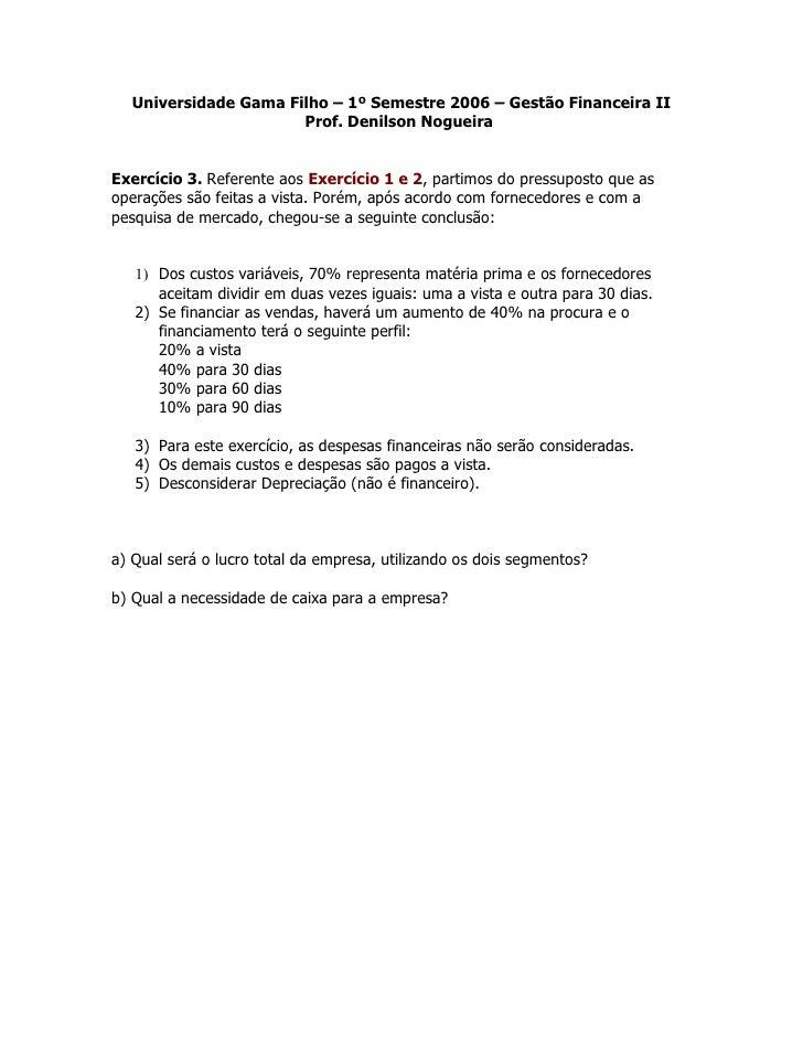 Universidade Gama Filho – 1º Semestre 2006 – Gestão Financeira II                       Prof. Denilson Nogueira   Exercíci...