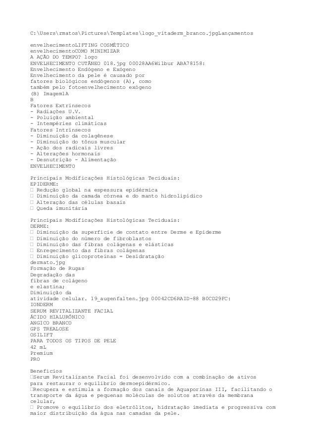 C:UsersrmatosPicturesTemplateslogo_vitaderm_branco.jpgLançamentosenvelhecimentoLIFTING COSMÉTICOenvelhecimentoCOMO MINIMIZ...