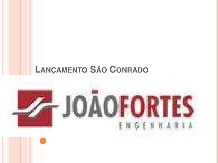 Lançamento São Conrado<br />por E29<br />