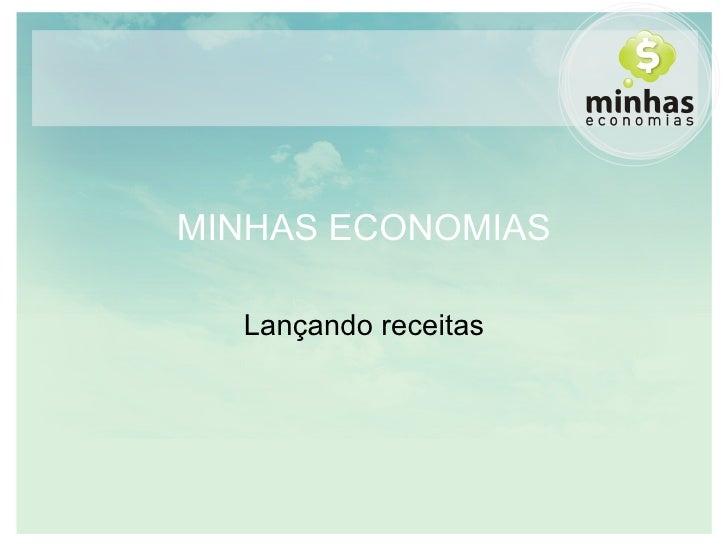 MINHAS ECONOMIAS Lançando receitas