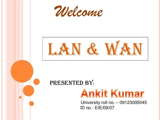 Lan and wan