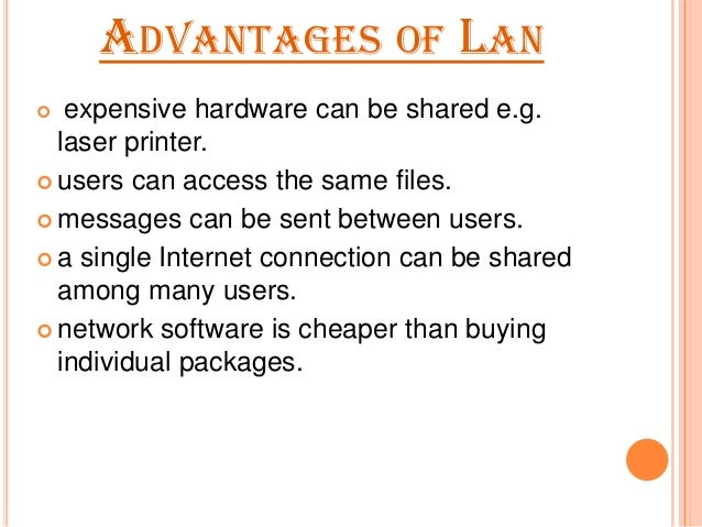 advantages and disadvantages of lan man Metropolitan area network (man) – wide area  a lan is a network that is used  for communicating among  advantages of lan  disadvantages of lan.