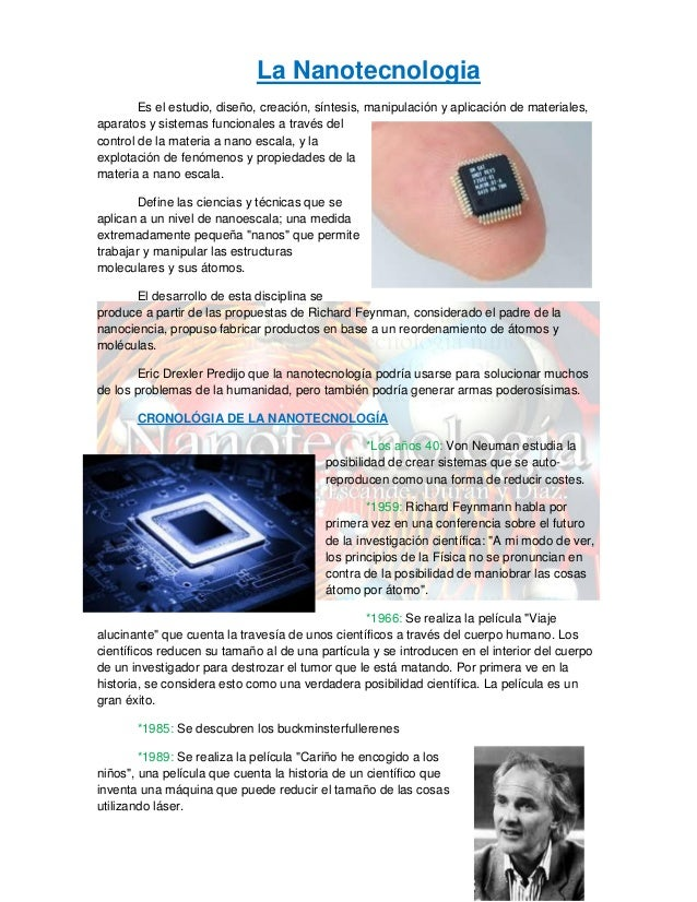 La Nanotecnologia Es el estudio, diseño, creación, síntesis, manipulación y aplicación de materiales, aparatos y sistemas ...