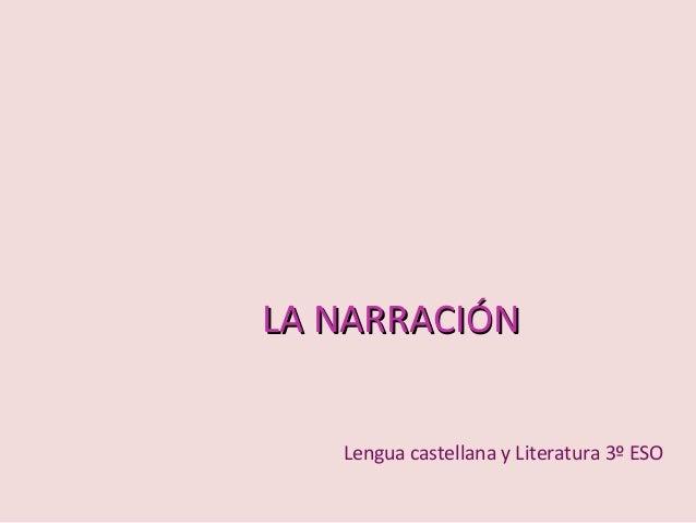 LA NARRACIÓN Lengua castellana y Literatura 3º ESO