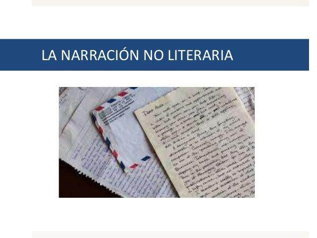 LA NARRACIÓN NO LITERARIA