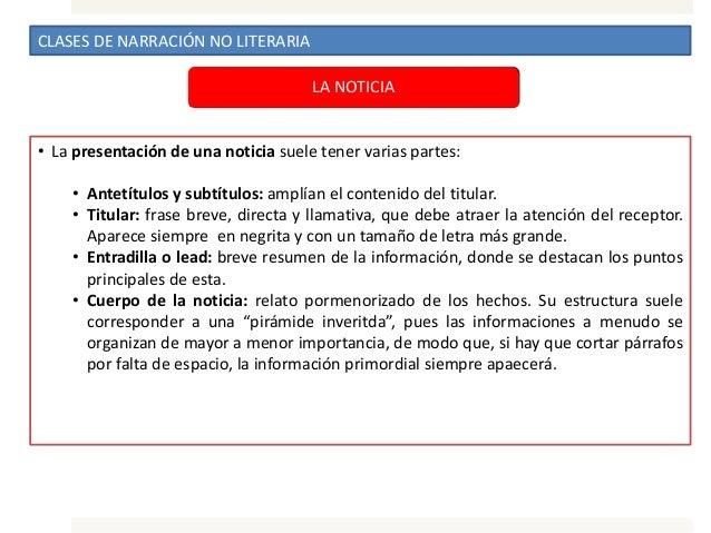 CLASES DE NARRACIÓN NO LITERARIA LA NOTICIA • La presentación de una noticia suele tener varias partes: • Antetítulos y su...