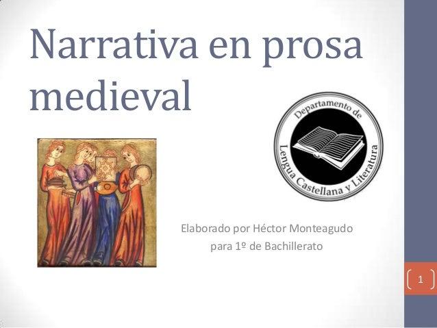 Narrativa en prosa medieval Elaborado por Héctor Monteagudo para 1º de Bachillerato 1