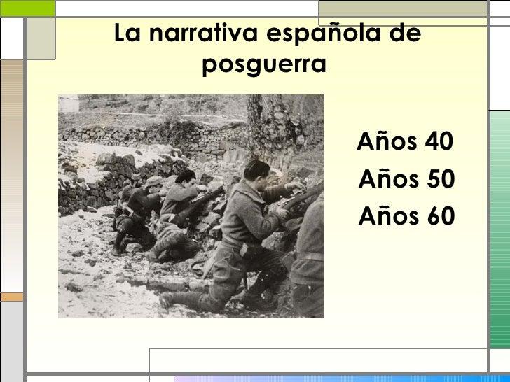 La narrativa española de posguerra   <ul><ul><ul><ul><ul><li>  Años 40 </li></ul></ul></ul></ul></ul><ul><ul><ul><ul><ul><...
