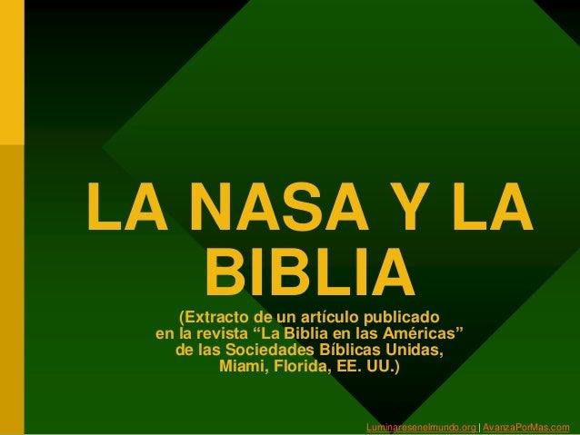 """LA NASA Y LA BIBLIA(Extracto de un artículo publicado en la revista """"La Biblia en las Américas"""" de las Sociedades Bíblicas..."""