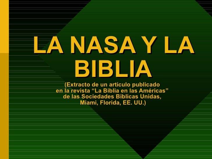 """LA NASA Y LA    BIBLIA     (Extracto de un artículo publicado  en la revista """"La Biblia en las Américas""""    de las Socieda..."""