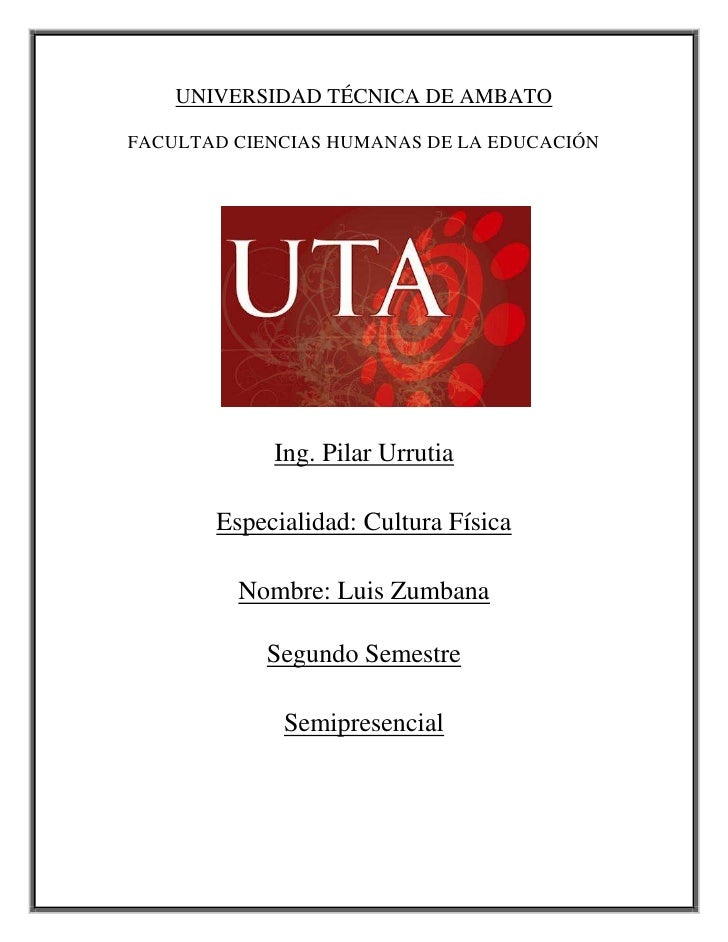 UNIVERSIDAD TÉCNICA DE AMBATO<br />FACULTAD CIENCIAS HUMANAS DE LA EDUCACIÓN<br />1276985106045<br />Ing. Pilar Urrutia<br...
