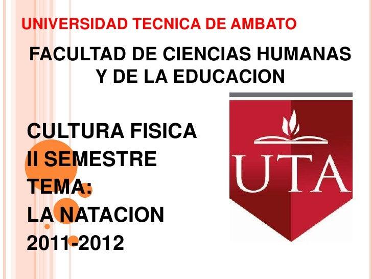 UNIVERSIDAD TECNICA DE AMBATOFACULTAD DE CIENCIAS HUMANAS      Y DE LA EDUCACIONCULTURA FISICAII SEMESTRETEMA:LA NATACION2...