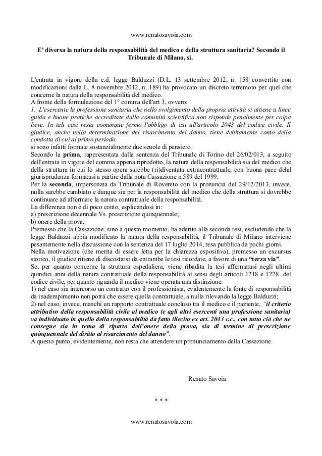 www.renatosavoia.com  E' diversa la natura della responsabilità del medico e della struttura sanitaria? Secondo il  Tribun...