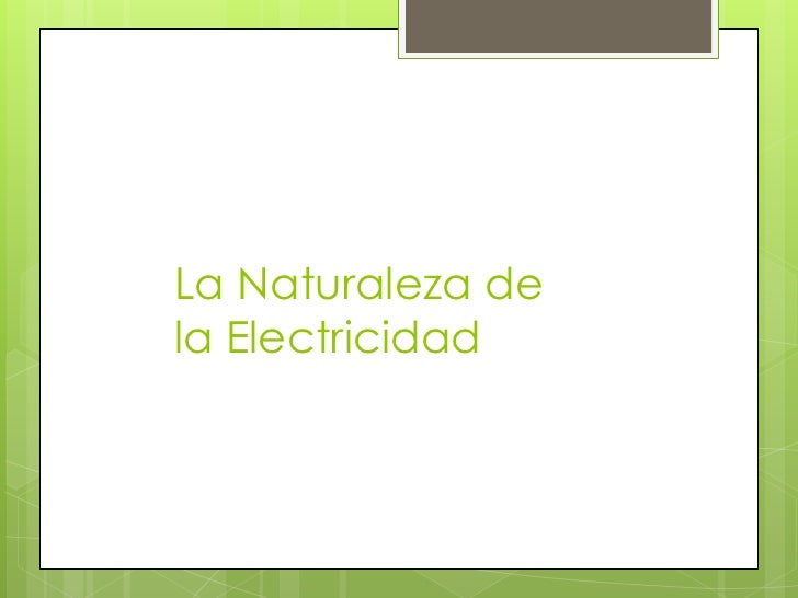 La Naturaleza dela Electricidad