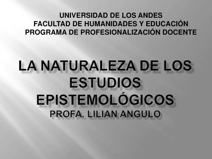 UNIVERSIDAD DE LOS ANDES<br />FACULTAD DE HUMANIDADES Y EDUCACIÓN<br />PROGRAMA DE PROFESIONALIZACIÓN DOCENTE<br />la natu...