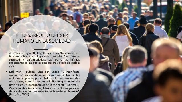 """EL DESARROLLO DEL SER HUMANO EN LA SOCIEDAD • A finales del siglo XIX, Engels en su libro """"La situación de la clase obrera..."""