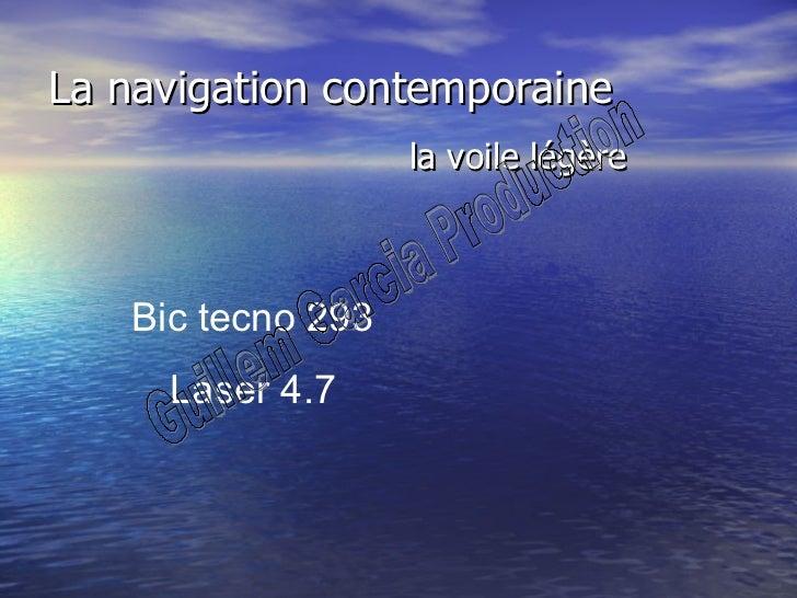 La navigation contemporaine la voile légère Bic tecno 293 Laser 4.7 Guillem Garcia Production