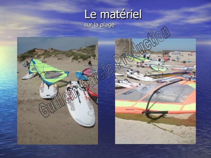 Le matériel sur la plage Guillem Garcia Production