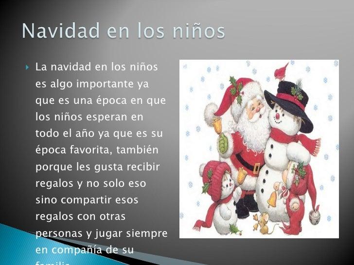 <ul><li>La navidad en los niños es algo importante ya que es una época en que los niños esperan en todo el año ya que es s...