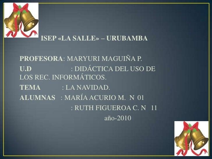 ISEP «LA SALLE» – URUBAMBA<br />PROFESORA: MARYURI MAGUIÑA P.<br />U.D     : DIDÁCTICA DEL USO DE                 LOS ...