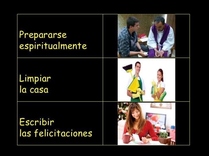 Prepararse espiritualmente Limpiar la casa Escribir las felicitaciones