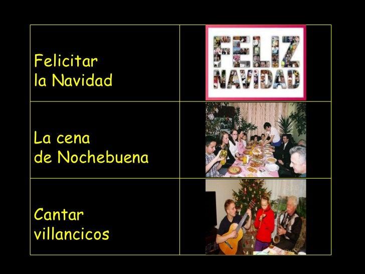 Felicitar  la Navidad La cena de Nochebuena Cantar villancicos