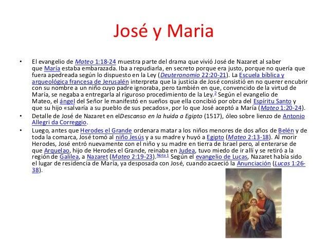 José y Maria•   El evangelio de Mateo 1:18-24 muestra parte del drama que vivió José de Nazaret al saber    que María esta...