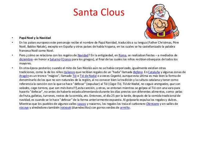 Santa Clous•   Papá Noel y la Navidad•   En los países europeos este personaje recibe el nombre de Papá Navidad, traducido...