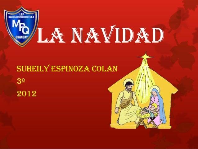 La NavidadSuheily Espinoza Colan3º2012