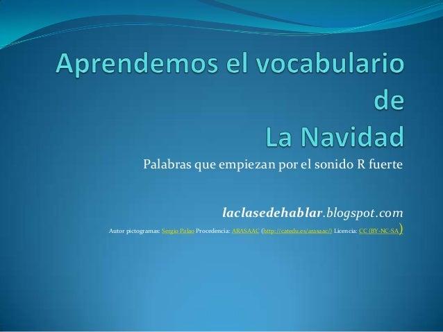 Palabras que empiezan por el sonido R fuerte  laclasedehablar.blogspot.com Autor pictogramas: Sergio Palao Procedencia: AR...