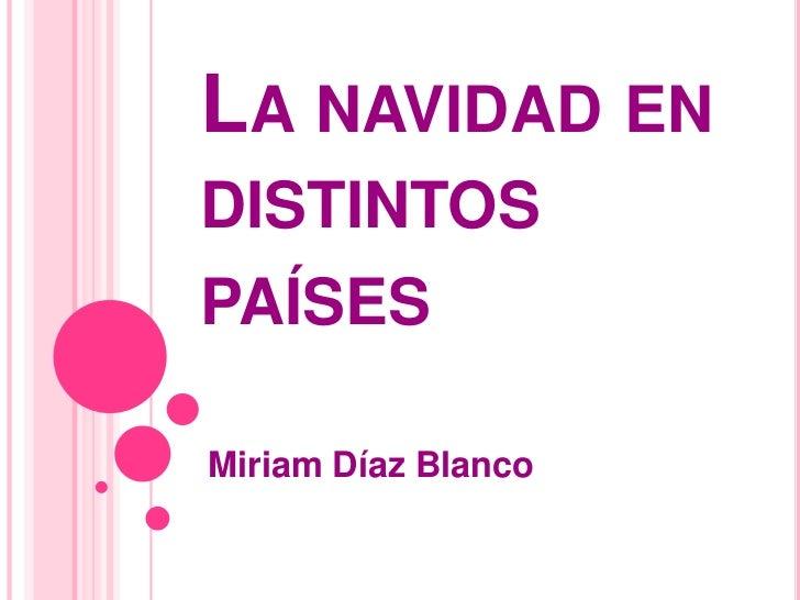 LA NAVIDAD ENDISTINTOSPAÍSESMiriam Díaz Blanco