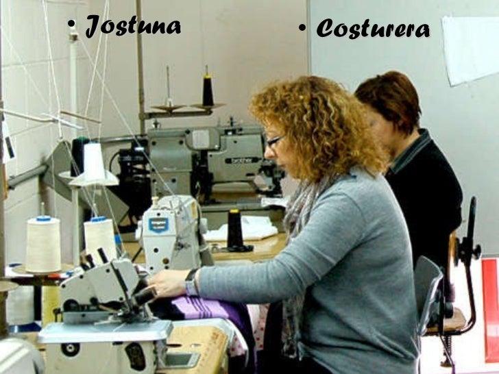 <ul><li>Jostuna </li></ul><ul><li>Costurera </li></ul>