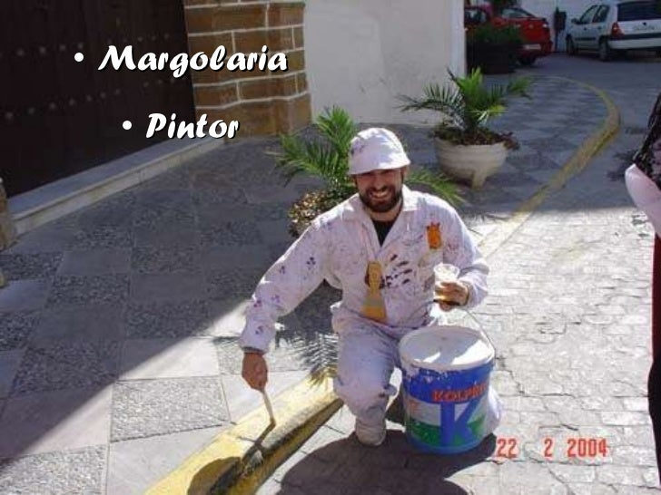 <ul><li>Margolaria </li></ul><ul><li>Pintor </li></ul>