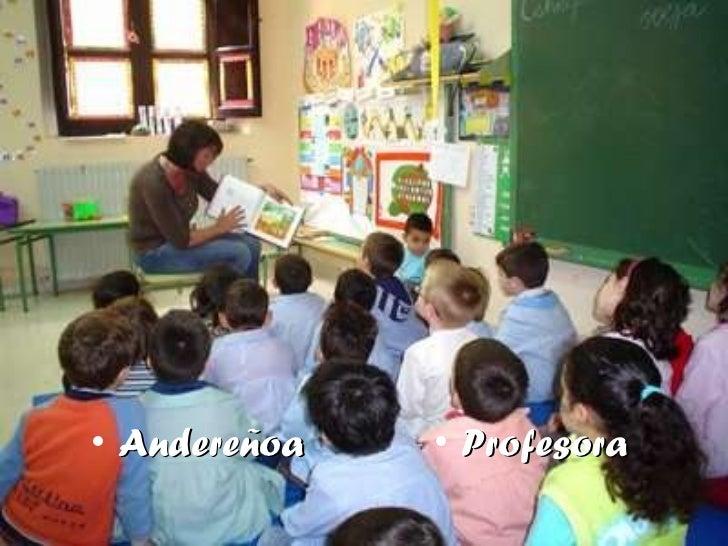 <ul><li>Andereñoa </li></ul><ul><li>Profesora </li></ul>