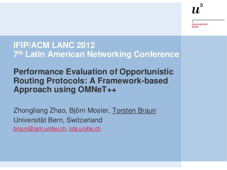 IFIP/ACM LANC 20127th Latin American Networking ConferencePerformance Evaluation of OpportunisticRouting Protocols: A Fram...
