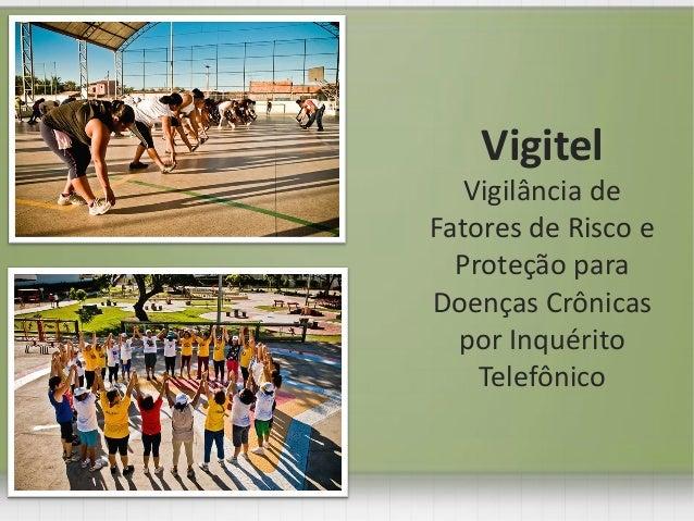Vigitel Vigilância de Fatores de Risco e Proteção para Doenças Crônicas por Inquérito Telefônico