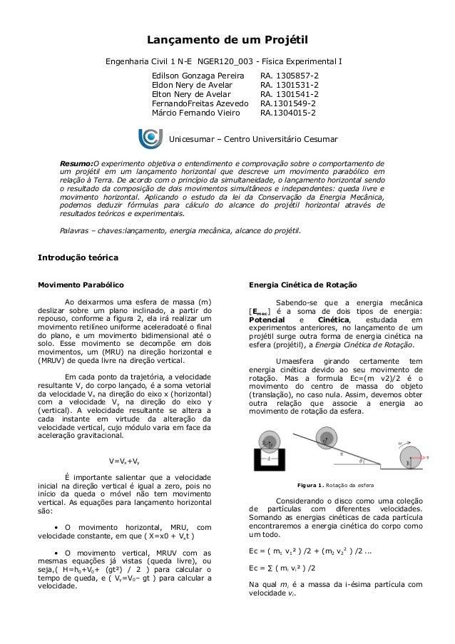 Lançamento de um Projétil Engenharia Civil 1 N-E NGER120_003 - Física Experimental I Edilson Gonzaga Pereira RA. 1305857-2...