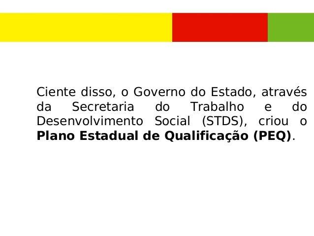 Plano Estadual de Qualificação Profissional 2013 Slide 3