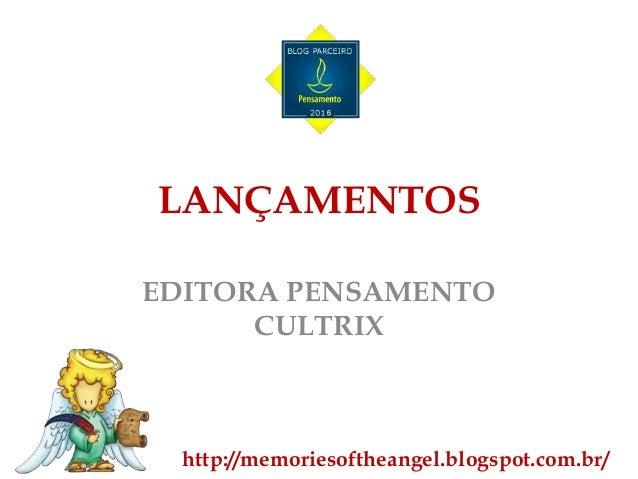 LANÇAMENTOS EDITORA PENSAMENTO CULTRIX http://memoriesoftheangel.blogspot.com.br/