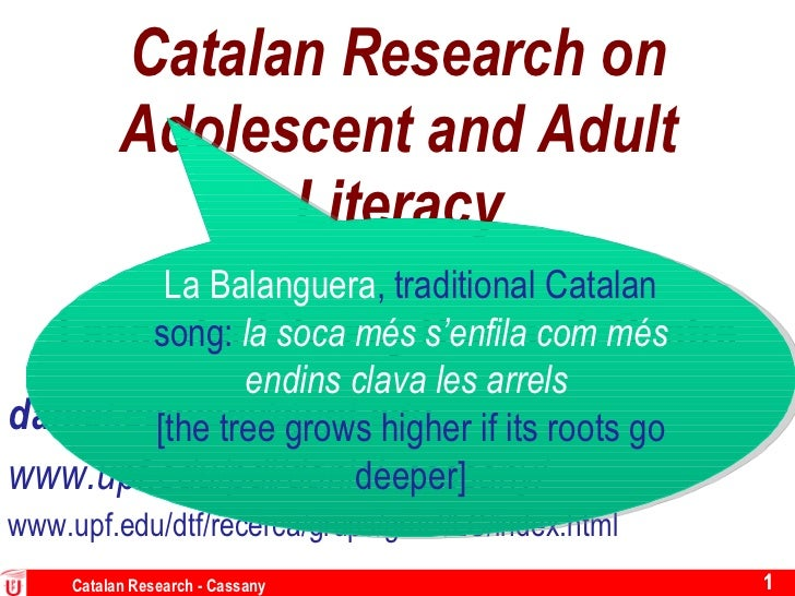 Catalan Research on Adolescent and Adult Literacy Lancaster Literacy Research Centre [email_address] www.upf.edu/pdi/danie...